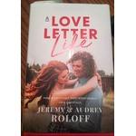 A Love Letter Life by Jeremy & Audrey Roloff