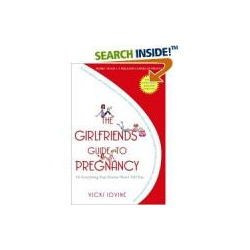 The Girlfriends' Guide to Pregnancy (Vicki Iovine)