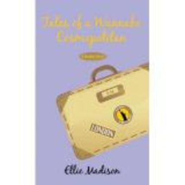 Tales of a Wannabe Cosmopolitan: A Reality Book