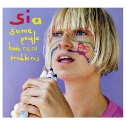Sia  Some People Have Real Problems