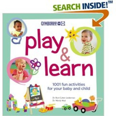 Play & Learn: 1001 fun activities for your baby and child (from Gymboree)