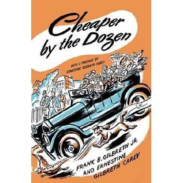 Cheaper By The Dozen (by Frank Gilbreth & Ernestine Gilbreth Carey)