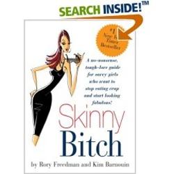 Skinny Bitch by Kim Barnouin, Rory Freedman