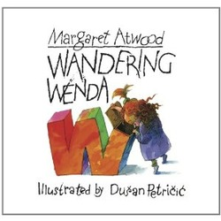 Wandering Wenda by Margaret Atwood