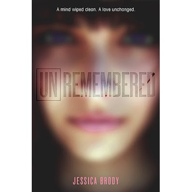 Unremembered by: Jessica Brody
