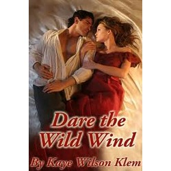 """Dare the Wild Wind"" by Kaye Wilson Klem"