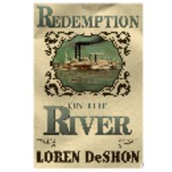 """Redemption on the River"" by Loren DeShon"