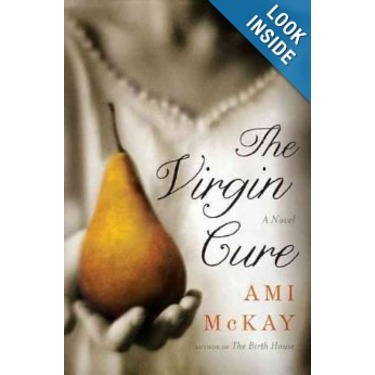"""The Virgin Cure"" by Ami McKay"