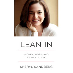 Lean In: - Women, Work, And The Will To Lead‎
