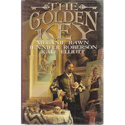 The Golden Key by Melanie Rawn, Jennifer Roberson & Kate Elliott