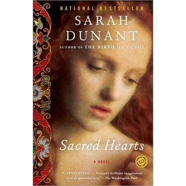 Sacred Hearts - A Novel by Sarah Dunant