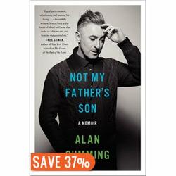 Not My Father's Son, A Memoir by Alan Cumming