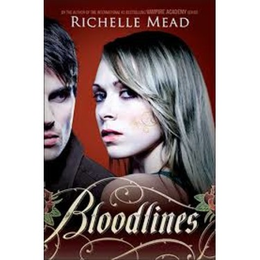 Bloodlines Series : Richelle Mead