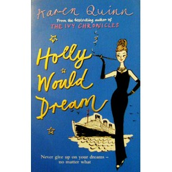 Holly Would Dream by Karen Quinn