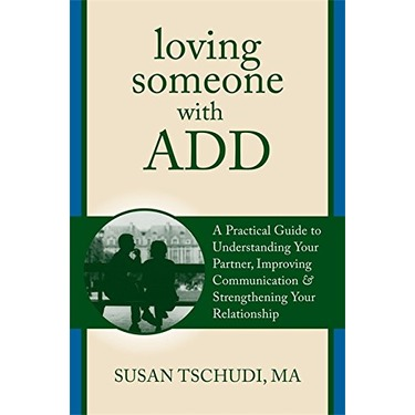 Loving Someone with Attention Defecit Disorder by Susan Tschudi