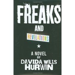 Freaks and Revelations by Davida Wills Hurwin