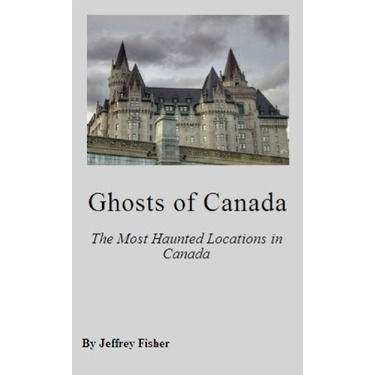 Ghosts of Canada : the most haunted locations in Canada