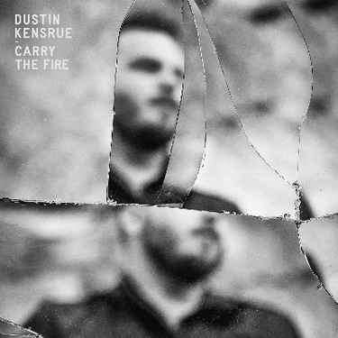 Dustin Kensrue - Carry the Fire (2015)