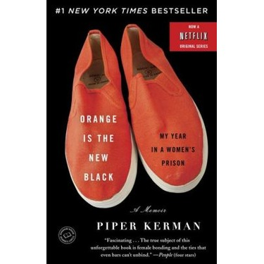 Orange Is the New Black: My Year in a Women's Prison Book by Piper Kerman
