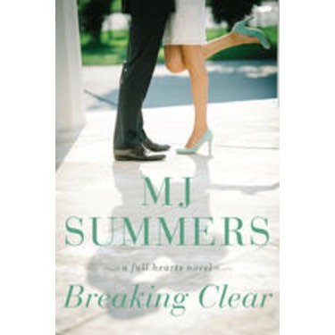 Breaking Clear by MJ Summers