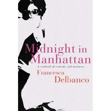Midnight in Manhattan by Francesa Delbanco