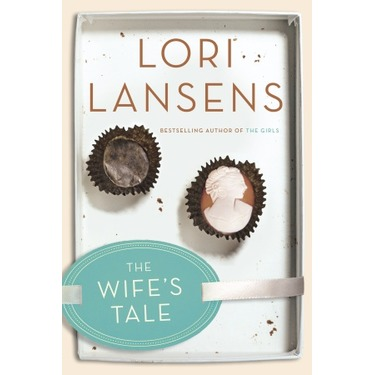 The Wife's Tale by Lori Lansens