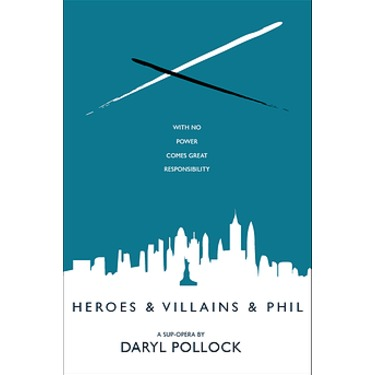 Heroes & Villains & Phil by Daryl Pollock