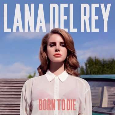 BORN TO DIE by LANA DEL REY