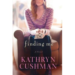 Finding Me – By Kathryn Cushman