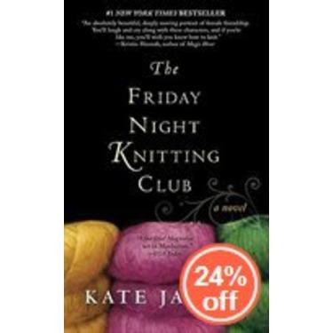 Friday Night Knitting Club - Kate Jacobs