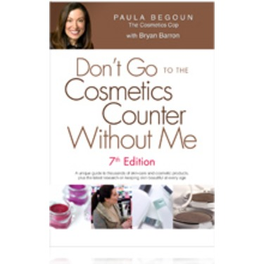 Don't Go to the Cosmetics Counter Without Me, Paula Begoun