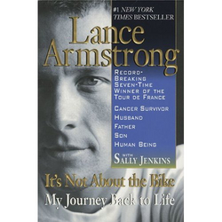 Its Not About the Bike: My Journey Back to Life by Lance Armstrong