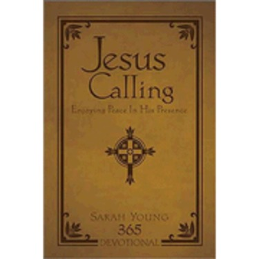 Jesus Calling - Enjoying Peace in His Presence By Sarah Young